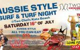 Aussie Style Surf & Turf Night on Saturday, July 16th @ Two Chefs Kata Beach
