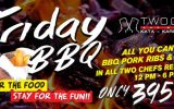 Friday BBQ @ All Two Chefs Restaurants