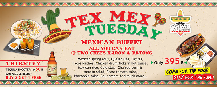 Tex Mex Tuesday @ Two Chefs Karon & Patong